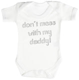 Don't Mess With My Daddy! Body bébé