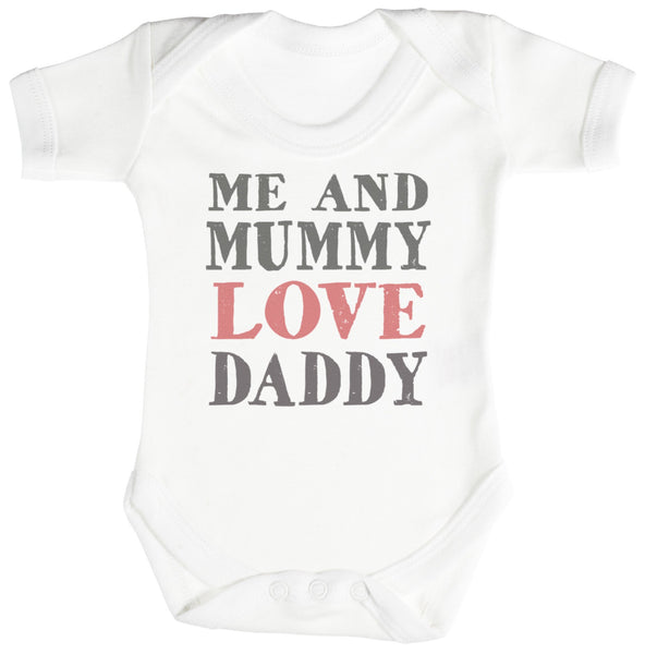Me And Mummy Love Daddy Body bébé