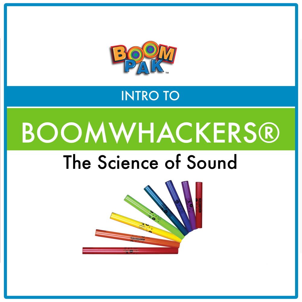 Boomwhackers® PowerPoint™ – The Science of Sound - Boomwhackers