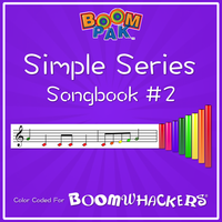 Simple Series Songbook #2 Boomwhackers Music Education Resource