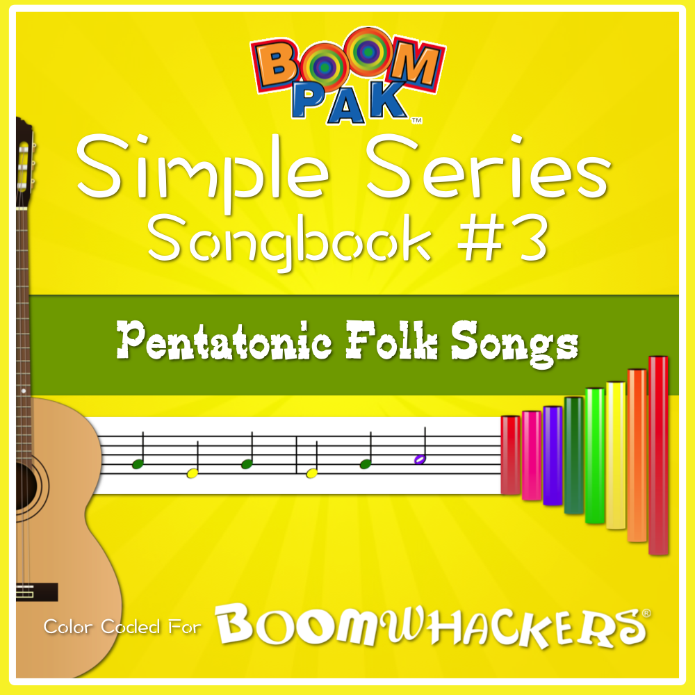 Simple Series Songbook #3 - Pentatonic Folk Songs - Boomwhackers