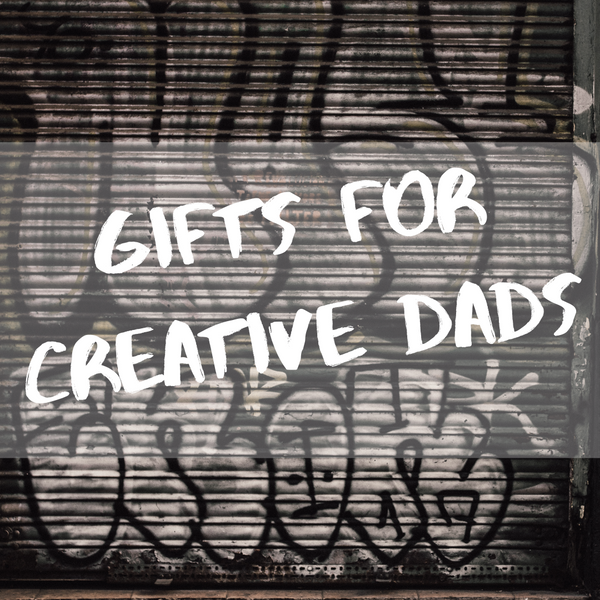 Gifts for Creative Dads