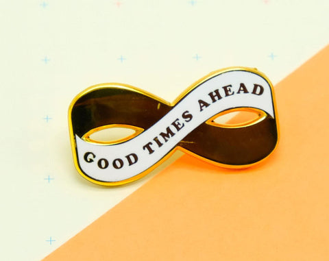 Good Things Ahead Infinity Enamel Pin