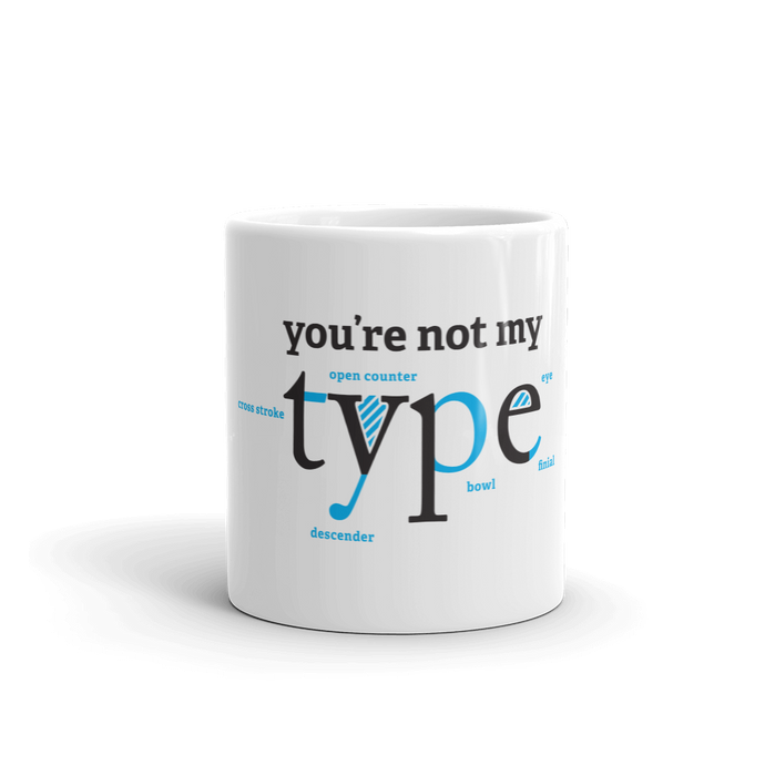 You're Not My Type Mug