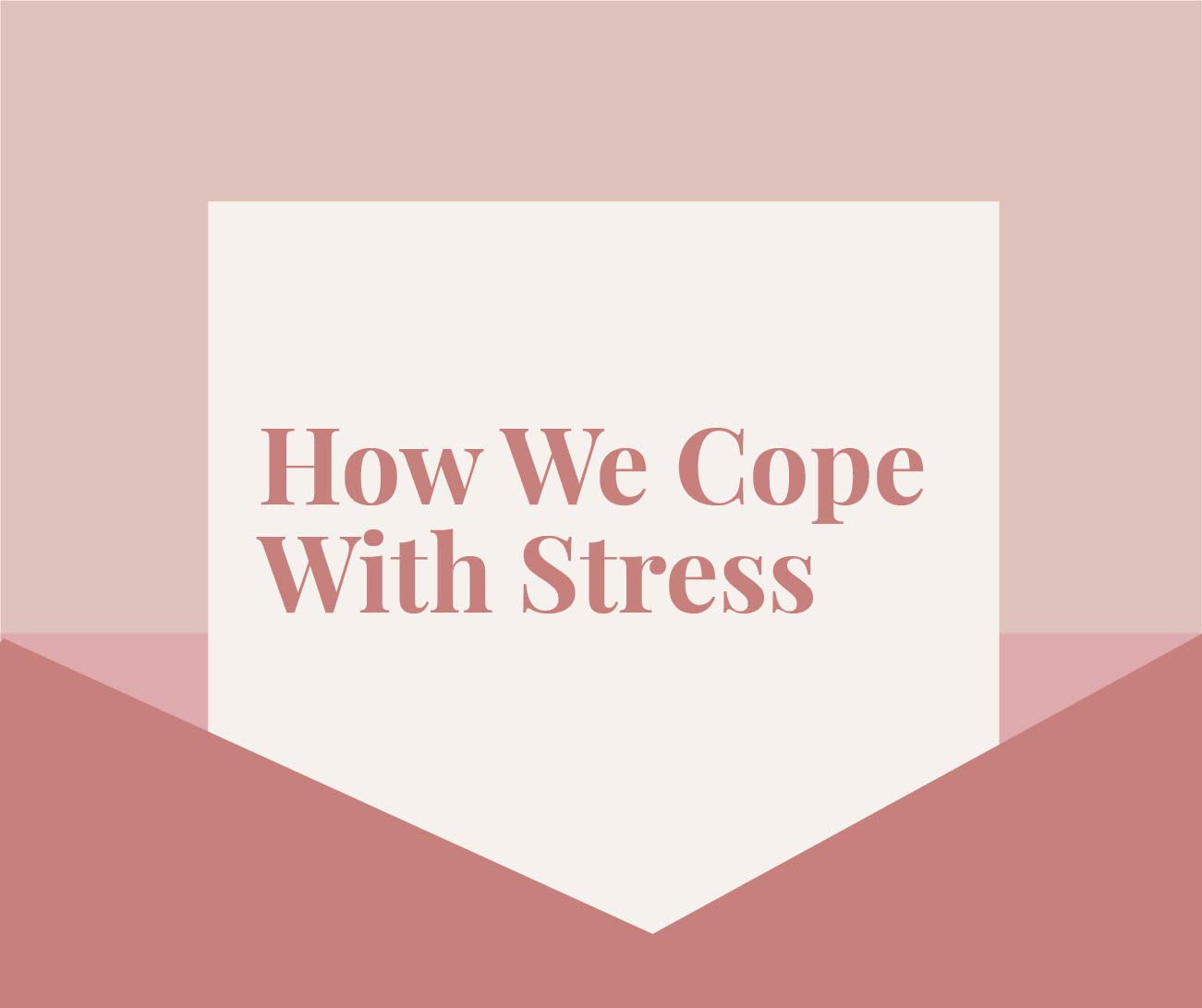 How We Cope With Stress