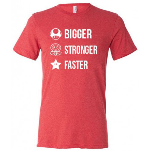 Bigger Stronger Faster Shirt Mens