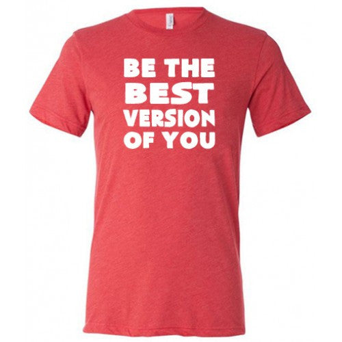 Be The Best Version Of You Shirt Mens