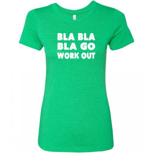 Bla Bla Bla Go Workout Shirt