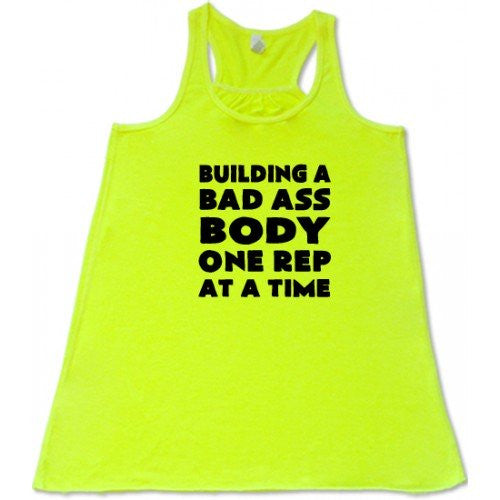 Building A Bad Ass Body One Rep At A Time Shirt