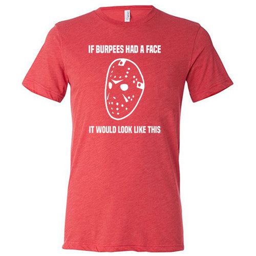 If Burpees Had A Face It Would Look Like This Shirt Mens