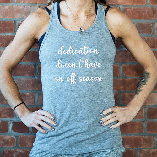 Dedication Doesn't Have An Off Season Open Back Tank Top