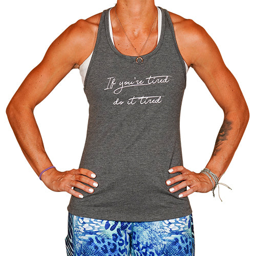 If You're Tired Do It Tired Open Back Tank Top