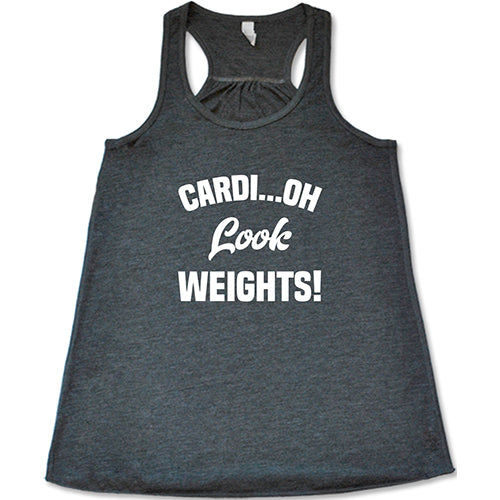 Cardi...Oh Look Weights Shirt