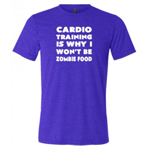 Cardio Training Is Why I Won't Be Zombie Food Shirt Mens
