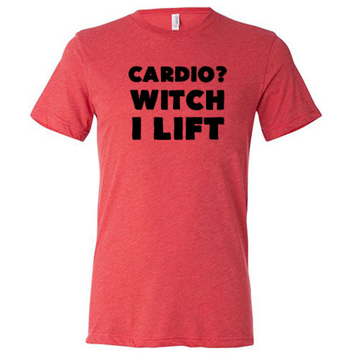 Cardio? Witch I Lift Shirt Mens