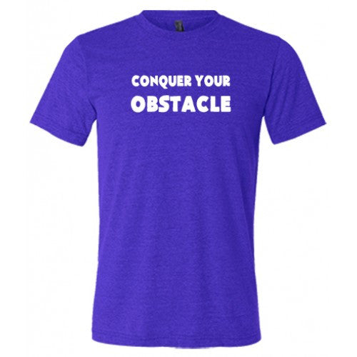 Conquer Your Obstacle Shirt Mens