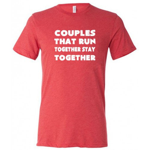 Couples That Run Together Stay Together Shirt Mens