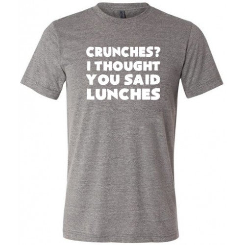 Crunches I Thought You Said Lunches Shirt Mens