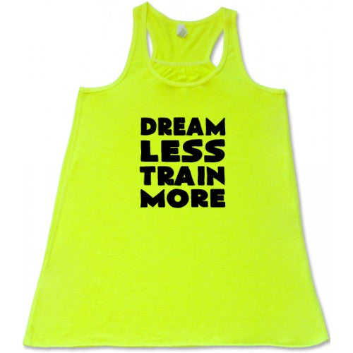Dream Less Train More Shirt