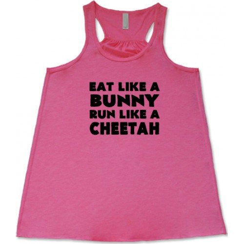 Eat Like A Bunny Run Like A Cheetah Shirt