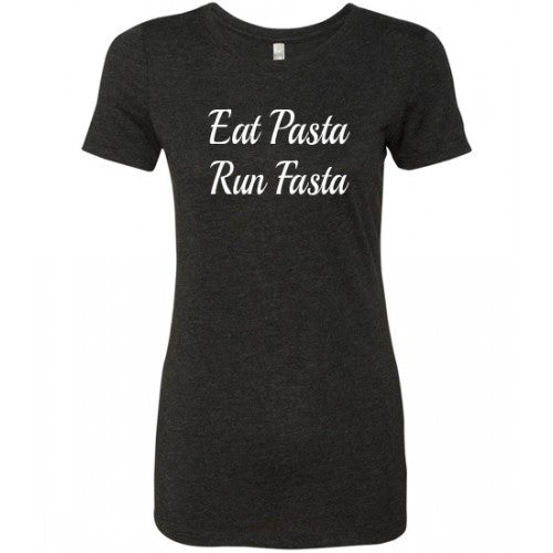 Eat Pasta Run Fasta Shirt