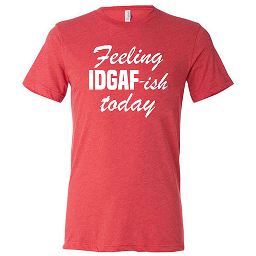 Feeling IDGAFish Today Shirt Mens