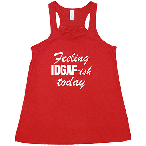 Feeling IDGAFish Today Shirt