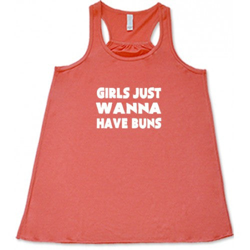 Girls Just Want To Have Buns Shirt