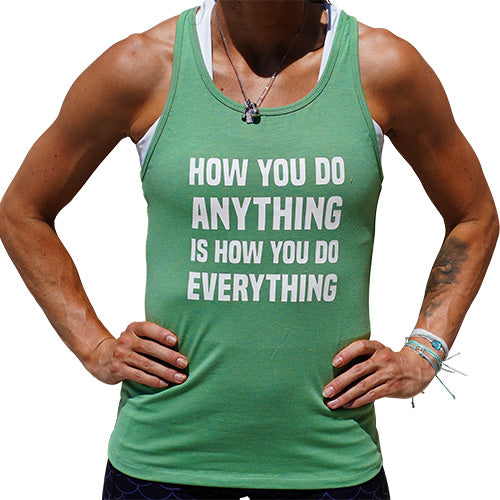 How You Do Anything Is How You Do Everything Open Back Tank Top