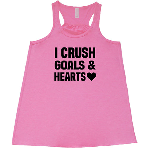 I Crush Goals And Hearts Shirt