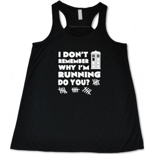 I Don't Remember Why I'm Running Do You Shirt