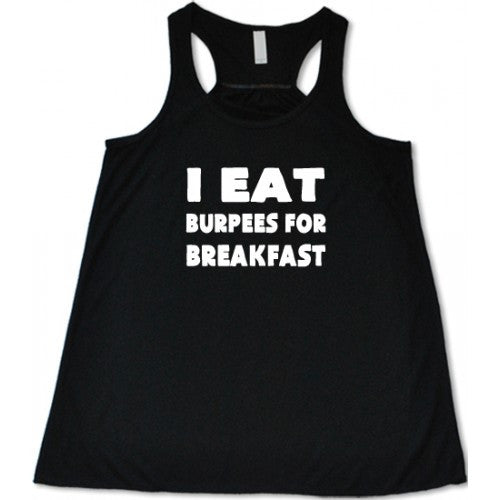 I Eat Burpees For Breakfast Shirt