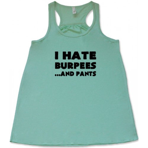 I Hate Burpees And Pants Shirt