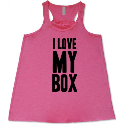 I Love My Box Shirt