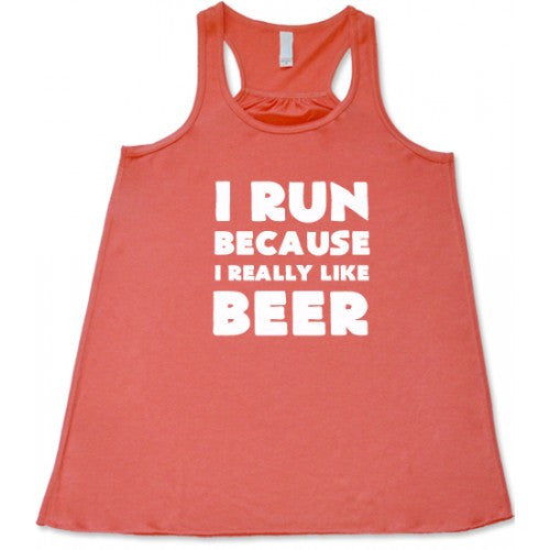 I Run Because I Really Like Beer Shirt