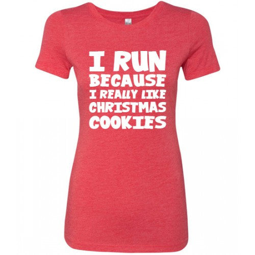 I Run Because I Really Like Christmas Cookies Shirt