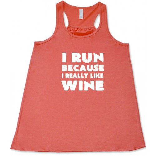 I Run Because I Really Like Wine Shirt