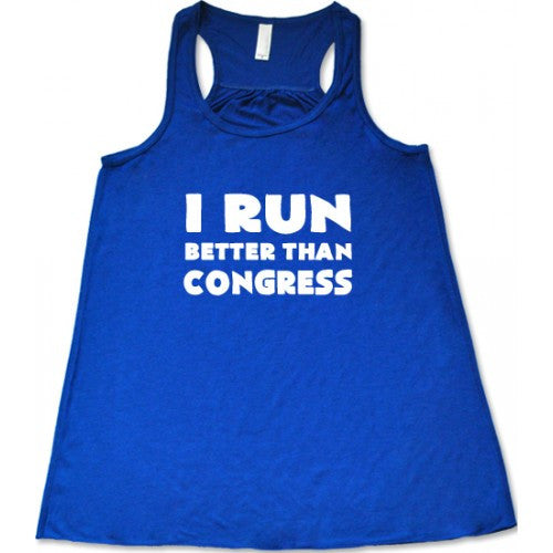 I Run Better Than Congress Shirt