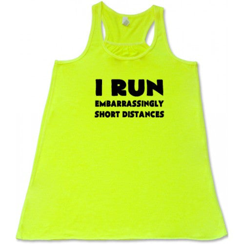 I Run Embarrassingly Short Distances Women Shirt