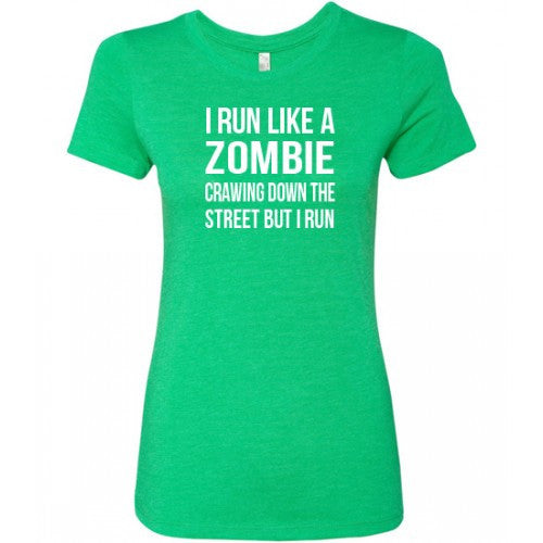 I Run Like A Zombie Crawling Down The Street But I Run Shirt