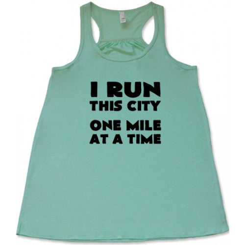 I Run This City One Mile At A Time Shirt