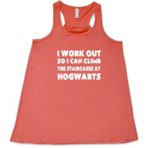 I Work Out So I Can Climb The Staircases At Hogwarts Shirt
