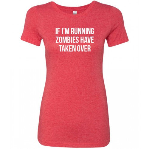 If I'm Running Zombies Have Taken Over Shirt