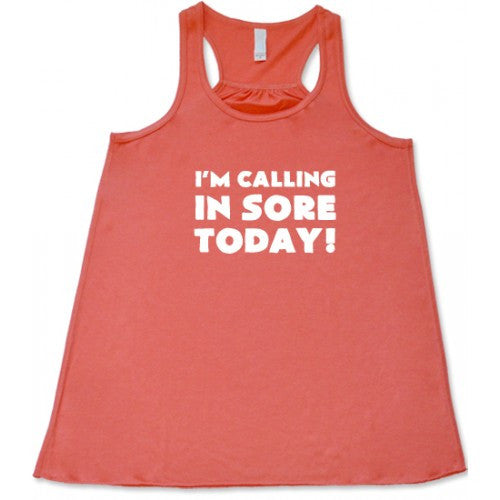 I'm Calling In Sore Today Shirt