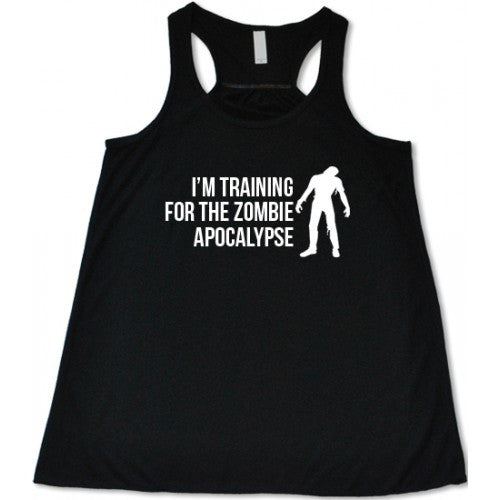 I'm Training For The Zombie Apocalypse Shirt