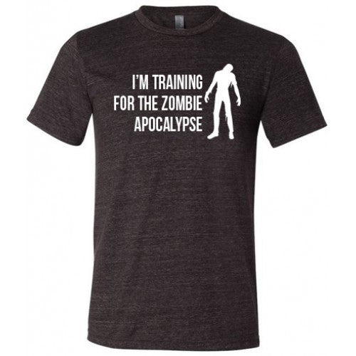 I'm Training For The Zombie Apocalypse Shirt Mens