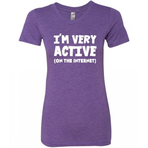 I'm Very Active On The Internet Shirt