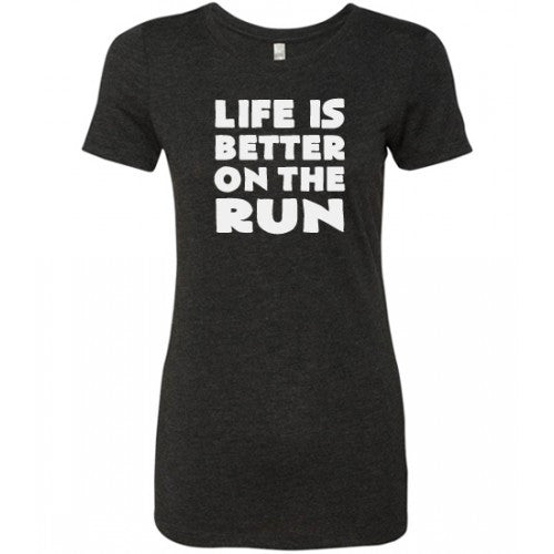 Life Is Better On The Run Shirt