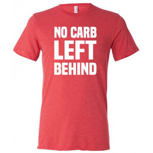 No Carb Left Behind Shirt Mens