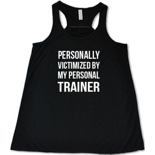 Personally Victimized By My Personal Trainer Shirt